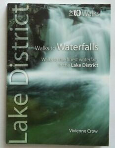 Lake District Top 10 Walks to Waterfalls: Cumbria's Finest by Vivienne Crow