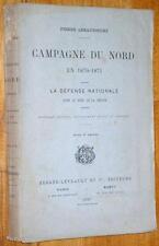 Pierre Lehautcourt CAMPAGNE DU NORD EN 1870-1871 histoire guerre de militaria