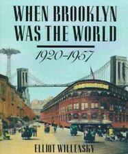 When Brooklyn Was the World, 1920-1957 by Elliot Willensky (1986, Hardcover)