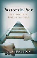 Pastors in Pain: How to Grow in Times of Conflict (Pastor's Soul Series)