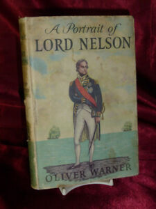 Vintage A PORTRAIT OF LORD NELSON HB BOOK by Oliver Warner 1959 Reprint Society