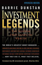 Investment Legends: The Wisdom That Leads to Wealth by B Dunstan...LIKE NEW
