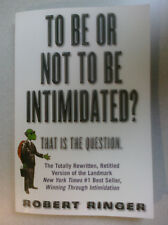 To Be or Not to Be Intimidated?: That Is the Question by Robert J. Ringer 2nd Ed
