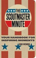 The Scoutmaster Minute : Your Handbook for Inspiring Moments