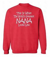 World's Greatest Nana Crewneck Mother's Day Gift sweatshirt Grandma Best Mom Tee