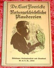 Dr. Curt Floericke - NATURGESCHICHTLICHE PLAUDEREIEN - HC von 1925