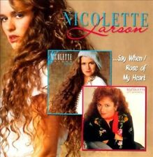 ...Say When/Rose of My Heart [2-For-1] by Nicolette Larson (CD, Jun-2012, Raven…