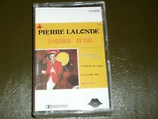 PIERRE LALONDE<>DISQUE D'OR<> Audio CASSETTE ~Made in Canada  **FR4-49008
