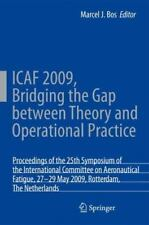 ICAF 2009, Bridging the Gap Between Theory and Operational Practice :...