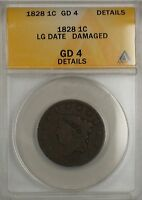 1828 LG Date Large Cent 1c Coin ANACS G 4 Details Damaged