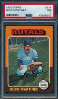 1975 Topps Set Break # 314 Buck Martinez PSA 7 *OBGcards*