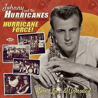 Johnny & the Hurrica - Hurricane Force Rare Live & Unissued [New CD] UK - Impo