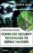Hardware-Based Computer Security Techniques to Defeat Hackers : From...