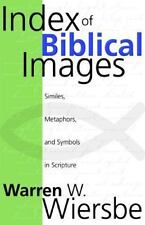 Index of Biblical Images : The Similes, Metaphors and Symbols in Scripture by Wa