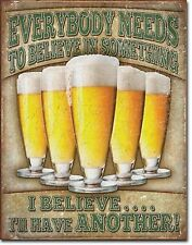 Beer I Believe I'll Have Another!   Metal Sign Tin New Vintage Style #2045