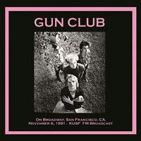 GUN CLUB - ON BROADWAY SAN FRANCISCO NOV 6TH1981 - KUSF live rare VINYL LP
