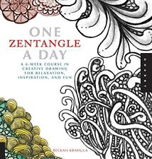 One Zentangle A Day: A 6-Week Course in Creative Drawing for Relaxation, Inspira