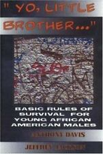 Yo, Little Brother . . .: Basic Rules of Survival for Young African American