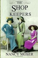 The Shop Keepers: 3 (Pattern Artist Series) by Moser, Nancy Book The Fast Free