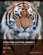 STUDYING CAPTIVE ANIMALS - REES, PAUL A. - NEW PAPERBACK BOOK