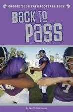 Choose to Win: Back to Pass : A Choose Your Path Football Book by Lisa M....