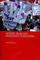 Gender, Islam and Democracy in Indonesia, Paperback by Robinson, Kathryn, Bra...