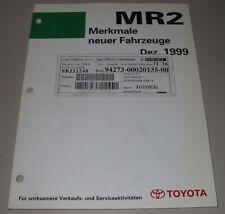 Technische Information Toyota MR2 Typ ZZW30 Merkmale neuer Fahrzeuge 12/1999!