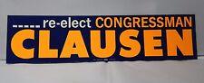 Re Elect Congressman Clausen Bumper Sticker Rare