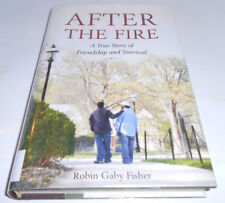 After the Fire : A True Story of Friendship and Survival by Robin Gaby Fisher (2