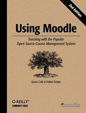 Using Moodle: By Cole, Jason, Foster, Helen
