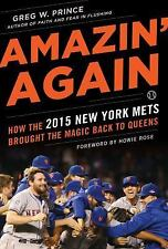 Amazin' Again : How the 2015 New York Mets Brought the Magic Back to Queens...
