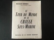 LIVRE : Le tour du monde de la chasse sous marine (Bernard Gorsky) 1956 Moana
