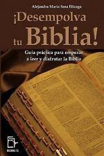 ¡Desempolva Tu Biblia! : Guía Práctica para Empezar a Leer y Disfrutar la...