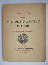 Duhamel vie des martyrs 1914-1916 première guerre mondiale bibliophilie numéroté