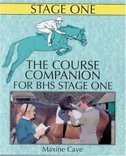 The Course Companion for BHS Stage I (Books for British Horse Society Examinat,