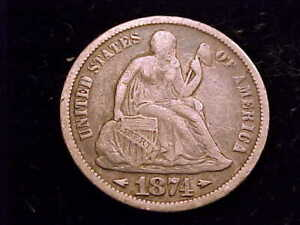 1874 Seated Liberty Dime, Fine Grade.  A with Arrows type.