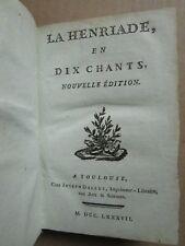 VOLTAIRE : LA HENRIADE en dix chants, Toulouse, 1787 (édition à 1500 ex.)