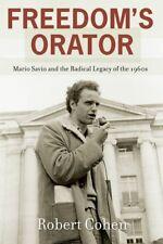 Freedoms Orator: Mario Savio and the Radical Lega