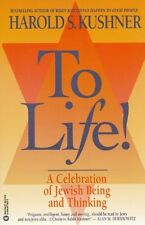 To Life: A Celebration of Jewish Being and Thinking by Harold S. Kushner