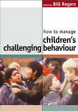 How to Manage Children's Challenging Behaviour by SAGE Publications Ltd (Paperb…
