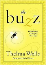 The Buzz : 7 Scriptures to Energize Your Life by Thelma Wells (2005, Hardcover)