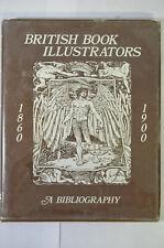 Bibliography British Book Illustrators 1860-1900, ed. Baker, 1978, HC/DJ, Illus
