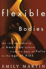 Flexible Bodies : The Role of Immunity in American Culture from the Days of Poli