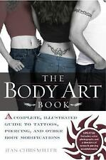 The Body Art Book: A Complete, Illustrated Guide to Tattoos, Piercings-ExLibrary