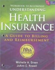Understanding Health Insurance : A Guide to Billing and Reimbursement by Jo...