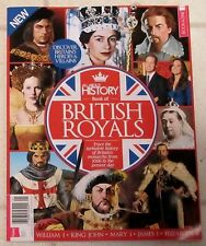 Book Of BRITISH ROYALS Heroes Villains ALL ABOUT HISTORY Special Edition Iss 4