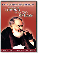 PADRE PIO 50 YEARS OF THORNS AND ROSES * AN EWTN DVD