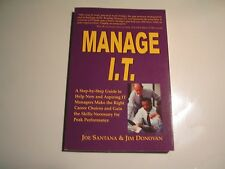 Manage I. T. : A Step-by-Step Guide to Help New and Aspiring IT Managers Make...