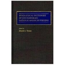 Biographical Dictionary of Contemporary Catholic American Writing by Daniel...