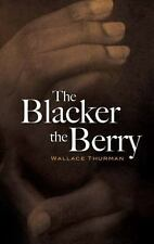 Dover Books on Literature and Drama: The Blacker the Berry by Wallace Thurman...